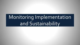 Monitoring  Implementation and  Sustainability