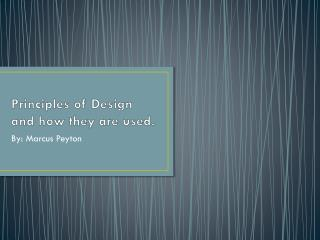 Principles of Design and how they are used.