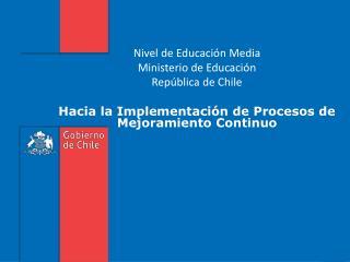 Nivel de Educación Media Ministerio de Educación República de Chile