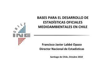 BASES PARA EL DESARROLLO DE ESTADÍSTICAS OFICIALES MEDIOAMBIENTALES EN CHILE