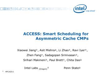 ACCESS: Smart Scheduling for Asymmetric Cache CMPs