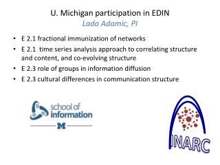 U. Michigan participation in EDIN Lada Adamic, PI