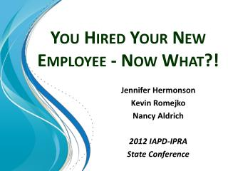 You Hired Your New Employee - Now What?!
