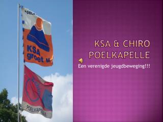 Ksa  & Chiro POELKAPELLE