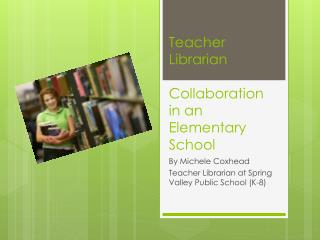 Teacher Librarian  Collaboration in an Elementary School