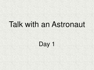 Talk with an Astronaut