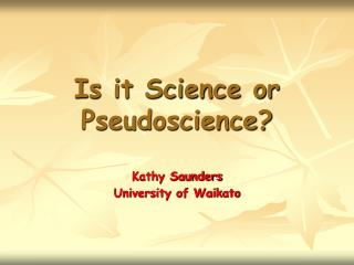 Is it Science or  Pseudoscience?