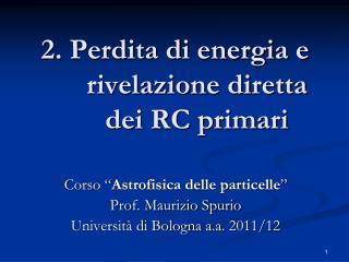 2. Perdita di energia e rivelazione diretta dei RC primari