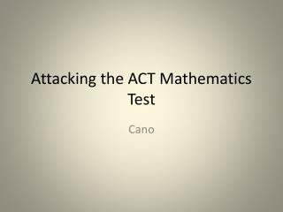 Attacking the ACT Mathematics Test