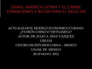 CHINA, AMÉRICA LATINA Y EL CARIBE: CONDICIONES Y RETOS PARA EL SIGLO XXI