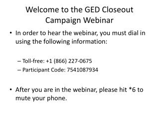 Welcome to the GED Closeout Campaign Webinar