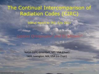 The Continual Intercomparison of Radiation Codes (CIRC) Status report to IRC, July 2011