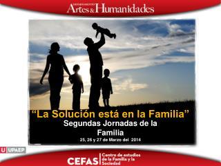Segundas Jornadas de la Familia 25 , 26 y 27 de Marzo del  2014