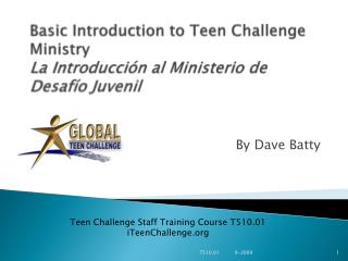 Basic Introduction to Teen Challenge Ministry  La  Introducción al Ministerio de Desafío Juvenil
