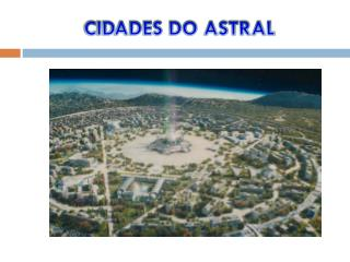CIDADES DO ASTRAL