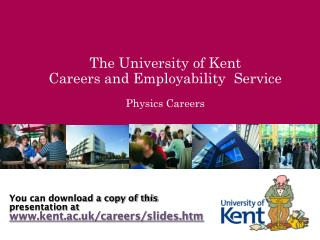 The University of Kent Careers and Employability  Service Physics Careers