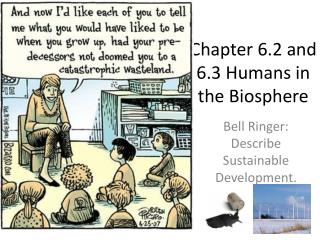 Chapter 6.2 and 6.3 Humans in the Biosphere