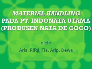 MATERIAL HANDLING PADA  PT. INDONATA UTAMA (PRODUSEN NATA DE COCO)