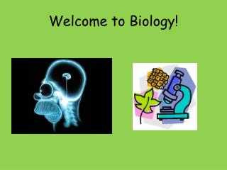 Welcome to Biology!
