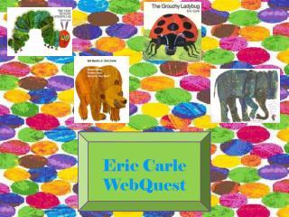 Eric Carle WebQuest