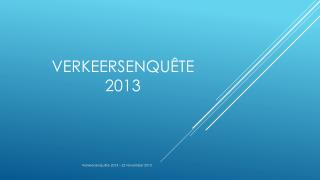 VerKEERSENQUÊTE 2013