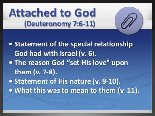 Attached to God (Deuteronomy 7:6-11)