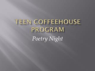 Teen coffeehouse program