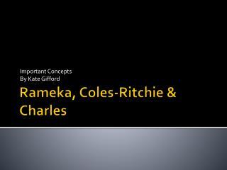 Rameka, Coles-Ritchie & Charles