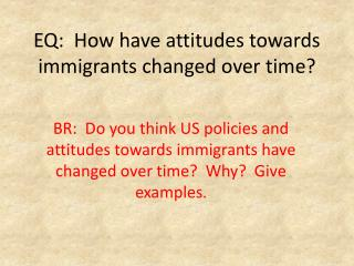 EQ:  How have attitudes towards immigrants changed over  time?
