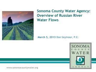 Sonoma County Water Agency:  Overview of Russian River Water Flows