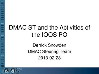 DMAC ST and the Activities of the IOOS PO