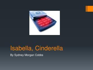 Isabella, Cinderella