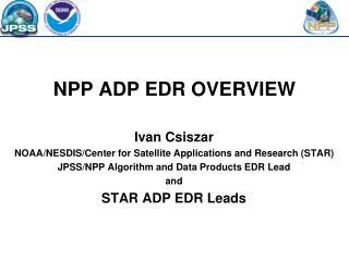 NPP ADP EDR OVERVIEW