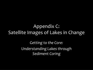 Appendix C: Satellite Images of Lakes in Change