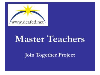 Master Teachers     Join Together Project