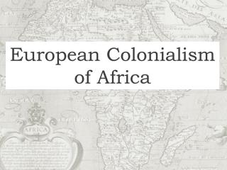 European Colonialism  of Africa