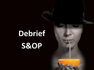 Debrief S&OP