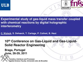 10 th  Conference on Gas-Liquid and Gas-Liquid-Solid Reactor Engineering  Braga, Portugal