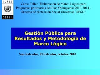 Gestión Pública para Resultados y Metodología de Marco Lógico