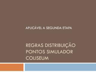 Regras distribuição pontos simulador coliseum