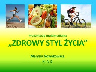 """Prezentacja multimedialna """"ZDROWY STYL ŻYCIA"""""""