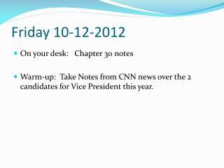Friday  10-12-2012