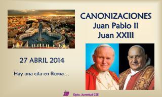 CANONIZACIONES  Juan Pablo II  Juan XXIII