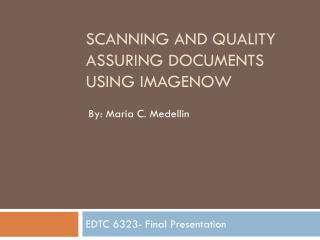 Scanning and quality assuring documents using imagenow