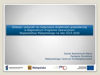 Sylwia Bednarczyk-Mikuli  Zastępca Dyrektora Małopolskiego Centrum Przedsiębiorczości