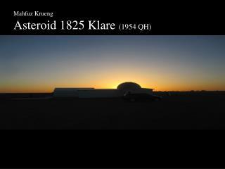 Mahfuz Krueng Asteroid 1825 Klare  (1954 QH)