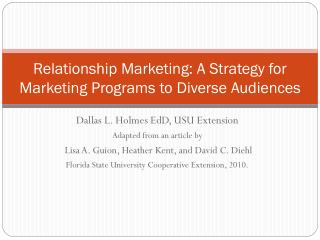 Relationship Marketing: A Strategy for Marketing Programs to Diverse Audiences
