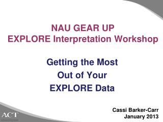 NAU GEAR UP EXPLORE Interpretation Workshop