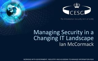 Managing Security in a Changing IT Landscape