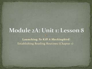 Module 2A: Unit 1: Lesson 8
